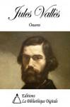Oeuvres de Jules Vallès (French Edition) - Jules Vallès
