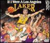 If I Were a Los Angeles Laker - Joseph C. D'Andrea, Bill Wilson