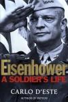 Eisenhower: A Soldier's Life - Carlo D'Este