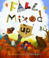 Fall Mixed Up (Carolrhoda Picture Books) - Bob Raczka, Chad Cameron