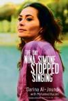 The Day Nina Simone Stopped Singing - Darina Al-Joundi, Mohamed Kacimi, Marjolijn De Jager