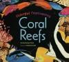 Colorful, Captivating Coral Reefs - Dorothy Hinshaw Patent, Kendahl Jan Jubb