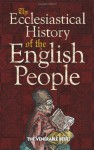 The Ecclesiastical History of the English People - The Venerable Bede, A. Sellar, The Venerable Bede, A.M. Sellar