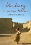 Urodzony w cieniu talibów - Andrea Busfield