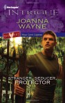Stranger, Seducer, Protector - Joanna Wayne