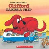 Clifford Takes A Trip - Norman Bridwell