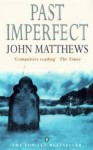 Past Imperfect - John Matthews