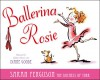 Ballerina Rosie - Sarah Ferguson, Diane Goode