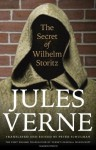 The Secret of Wilhelm Storitz: The First English Translation of Verne's Original Manuscript - Jules Verne, Peter Schulman