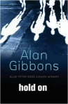 Hold On - Alan Gibbons
