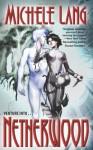 Netherwood - Michele Lang