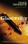 Ghostwriter - Travis Thrasher