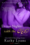 Dream Nights with the CEO: A Secret Desires Novel - Kathy Lyons