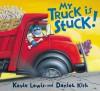 My Truck is Stuck! - Kevin Lewis, Daniel Kirk