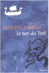 La rupe dei troll - Katherine Langrish, M.C. Scotto di Santillo