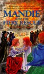 Mandie and the Fiery Rescue - Lois Gladys Leppard