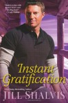Instant Gratification - Jill Shalvis