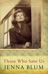 Those Who Save Us - Jenna Blum
