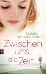 Zwischen uns die Zeit - Tamara Ireland Stone, Katarina Ganslandt
