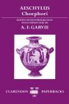 Choephori - Aeschylus, A.F. Garvie
