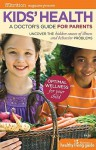 Kids' Health: A Doctor's Guide for Parents - Carolyn Dean