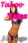 Taboo Tales: 3 Story Collection (Taboo BBW Seduction Shifter Exhibition Erotica Bundle) - J.L. Sage, Sage Bundles