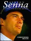Ayrton Senna: His Full Race Record, 1981-1994 - Christopher Hilton