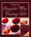 Wine Spectator Complete Wine Tasting Kit - Harvey Steiman, Wine Spectator Magazine Staff, Wine Spectator