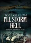 I'll Storm Hell - Noel Gerson