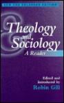 Theology & Sociology: A Reader - Robin Gill