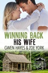 Winning Back His Wife (Camp Firefly Falls Book 1) - Gwen Hayes, Zoe York