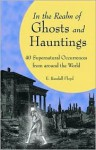 In the Realm of Ghosts and Hauntings - E. Randall Floyd