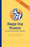 Happy Dog Phoenix - Jodie Snyder, Jeff Jones