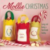 Mollie Makes Christmas: Living and Loving a Handmade Holiday - Mollie Makes