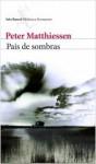 País de sombras - Peter Matthiessen, Javier Calvo