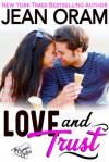 Love and Trust - Jean Oram, Vanessa Moyen