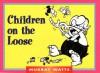 Children on the Loose - Murray Watts, Kregel Publications