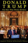 Donald Trump: The Man Who Would Be King (Blood Moon's Babylon Series) - Darwin Porter, Danforth Prince