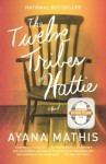 The Twelve Tribes of Hattie - Ayana Mathis