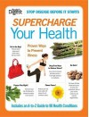 Supercharge Your Health: Proven Ways to Prevent More Than 90 Common Health Conditions --Both Major andMinor - Reader's Digest Association, Reader's Digest Association