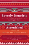 Astonished: A Story of Healing and Finding Grace Paperback February 25, 2014 - Beverly Donofrio
