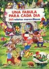 Una fábula para cada día: 365 relatos maravillosos. - Juan Ignacio Herrera