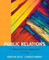 Public Relations: A Value Driven Approach with Mycommunicationlab with Etext -- Access Card Package - David W. Guth, Charles Marsh