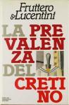 La prevalenza del cretino - Carlo Fruttero, Franco Lucentini