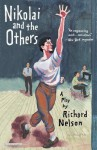 Nikolai and the Others: A Play - Richard Nelson