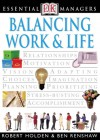 DK Essential Managers: Balancing Work and Life - Robert Holden