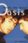 Oasis - What's the Story? - Ian Roberston, Ian Robertson
