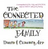 The Connected Family: A Smorgasbord of Fun, Easy and Practical Ways to Connect a - David Arp, Claudia Arp