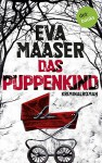 Das Puppenkind: Kriminalroman - Eva Maaser