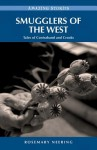 Smugglers of the West: Tales of Contraband and Crooks - Rosemary Neering